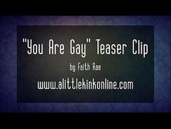 You Are Gay Teaser Clip by Miss Faith Rae
